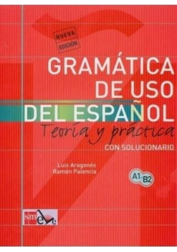 Gramatica de uso del espanol A1 B2 Teoria y practi