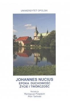 Johannes Nucius Epoka duchowość życie i twórczość
