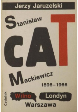 Stanisław Cat Mackiewicz 1896 1966 Wilno Londyn Warszawa