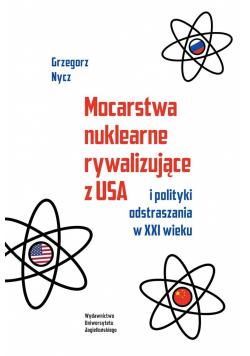 Mocarstwa nuklearne rywalizujące z USA...
