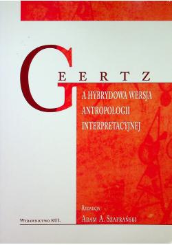 Geertz a hybrydowa wersja antropologii interpretacyjnej