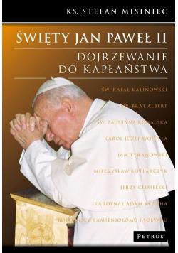 Święty Jan Paweł II. Dojrzewanie do kapłaństwa