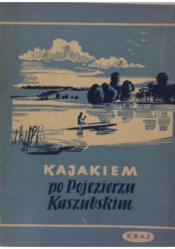 Kajakiem po Pojezierzu Kaszubskim