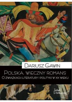 Polska, wieczny romans. O związkach literatury...