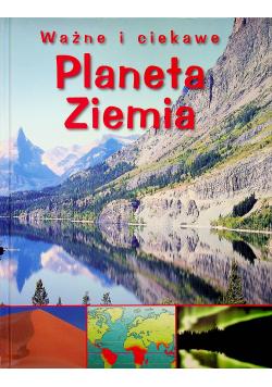 Planeta ziemia Ważne i ciekawe