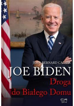 Joe Biden Droga do Białego Domu