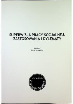 Superwizja pracy socjalnej Zastosowania i dylematy