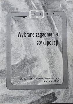 Wybrane zagadnienia etyki policji