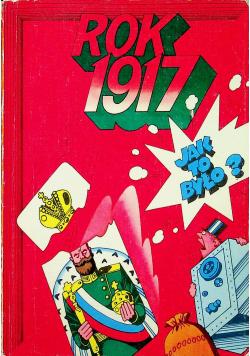 Rok  1917 jak to było