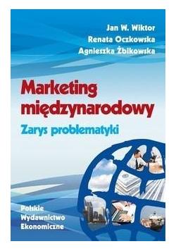 Marketing międzynarodowy. Zarys problematyki