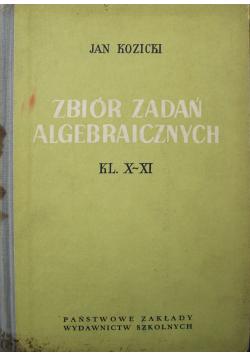 Zbiór Zadań Algebraicznych  Kl X - XI