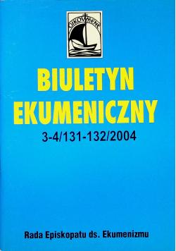 Biuletyn ekumeniczny Nr 3 - 4 / 131 - 132