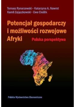 Potencjał gospodarczy i możliwości rozwojowe Afryk