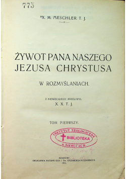 Żywot naszego Jezusa Chrystusa w rozmyślaniach 1913 r