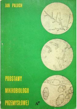 Podstawy mikrobiologii przemysłowej