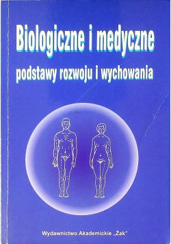 Biologiczne i medyczne podstawy rozwoju i wychowania