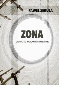 ZONA. Opowieść o radioaktywnym świecie