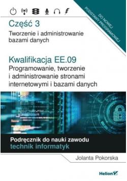 Podręcznik do nauki zawodu technik informatyk Część 3 Kwalifikacja EE 09