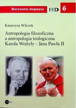 Antropologia filozoficzna a antropologia teologiczna Karola Wojtyły Jana Pawła II