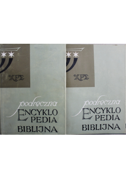 Podręczna Encyklopedia Biblijna Tom I i II