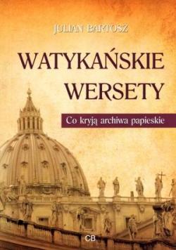 Watykańskie wersety. Co kryją archiwa papieskie