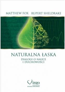 Naturalna łaska dialogi o nauce i duchowości