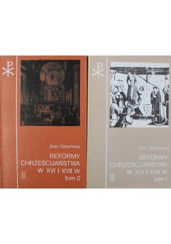 Reformy Chrześcijaństwa w XVI I XVII w Tom I i II