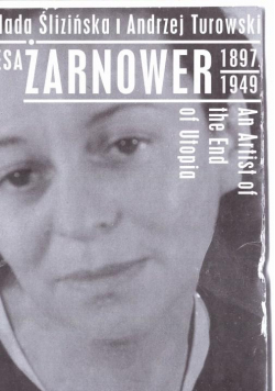 Teresa Żarnowerówna (1897-1949). Artystka końca...