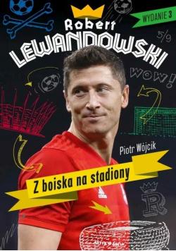 Robert Lewandowski. Z boiska na stadiony w.3