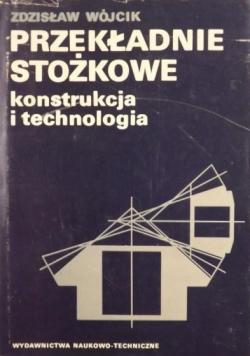 Przekładnie stożkowe Konstrukcja i technologia