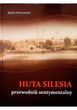 Huta Silesia przewodnik sentymentalny