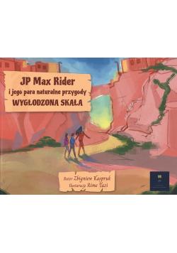 JP Max Rider i jego para naturalne przygody Wygłodzona Skała