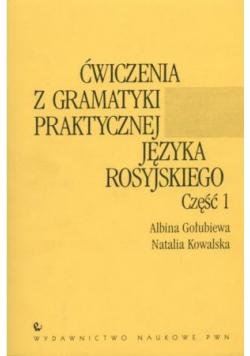 Ćwiczenia z gramatyki praktycznej języka rosyjskiego Część 1