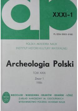 Archeologia Polski Tom XXXI Zeszyt 1