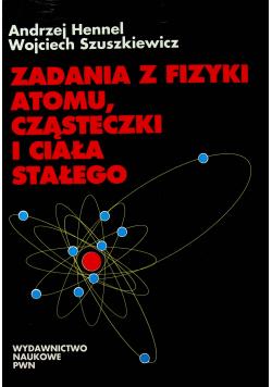Zadania z fizyki atomu cząsteczki i ciała stałego