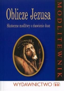 Oblicze Jezusa Skuteczne modlitwy o zbawienie dusz
