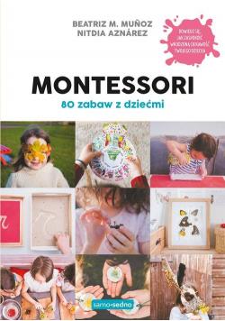 Montessori 80 zabaw z dziećmi
