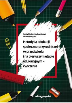 Metodyka edukacji społeczno-przyrodniczej w przedszkolu i na pierwszym etapie edukacyjnym - ćwiczenia