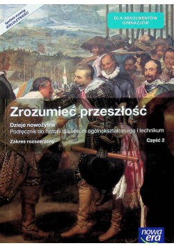 Zrozumieć przeszłość Podręcznik do historii Część 2 Zakres rozszerzony