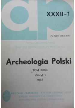 Archeologia Polski Tom XXXII Zeszyt 1