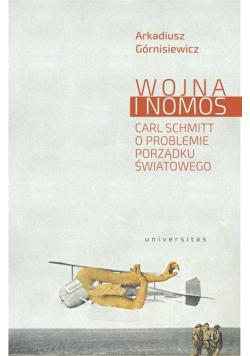 Wojna i nomos. Carl Schmitt o problemie...