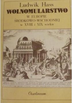 Wolnomularstwo w europie środkowowschodniej w XIII i XIX wieku