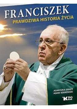 Franciszek Prawdziwa historia życia