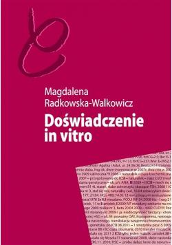 Doświadczenie in vitro. Niepłodność i nowe..