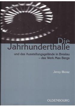 Die Jahrhunderthalle Und Das Ausstellungsgelnde..