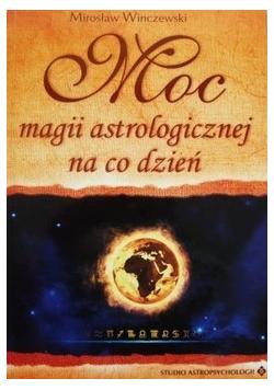 Moc Magii Astrologicznej na co dzień