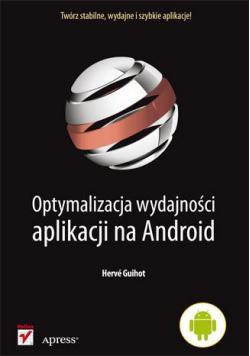 Optymalizacja wydajności aplikacji na Android