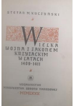 Wielka wojna z zakonem Krzyżackim w latach 1409 1411