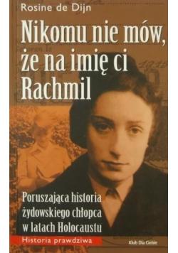 Nikomu nie mów, że na imię ci Rachmil