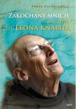 Zakochany Mnich Biografia Ojca Leona Knabita